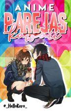 『Parejas Kawaii / anime』 by _HelloKero_
