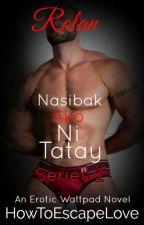 Nasibak Ako Ni Tatay II [BxB] by HowToEscapeLove