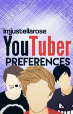 Youtuber Preferences by imjustellarose