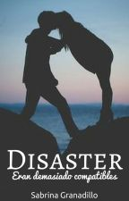 Disaster. by LadyConnor