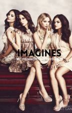Pretty Little Liars Imagines by itsimmortalitydarlin
