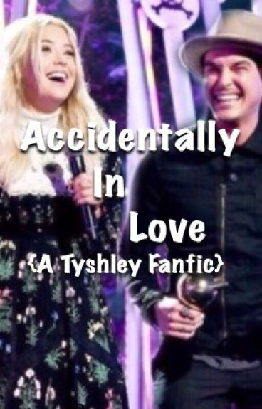 Accidentally In Love↠Tyshley