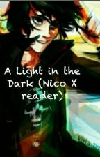 A Light In The Dark (Nico X Reader) by megafangirl05