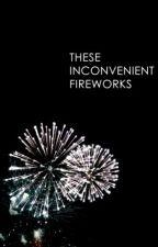 These Inconvenient Fireworks by darkfawhne