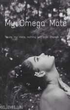 My Omega Mate by isa_loves_you