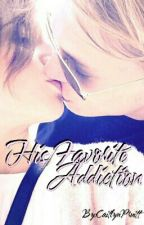 His Favorite Addiction by CaitlynPruitt