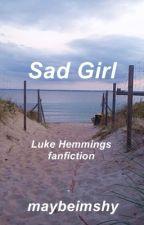 Sad Girl | lrh ✅ by maybeimshy