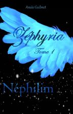 Zéphyria Tome 1: Néphilim  by _AnaFalcon