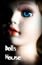 Dolls House by WatchingForShadows