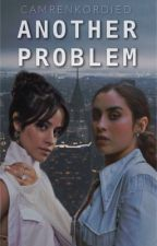 Another Problem by camrenkordied