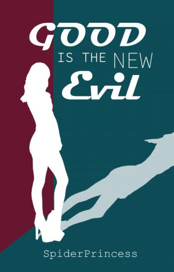 Good is the New Evil