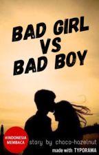 Bad Girl VS Bad Boy [VERY SLOW UPDATE] by choco-hazelnut