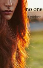 no one is perfect by haileeruhle