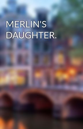 MERLIN'S DAUGHTER. by HelenCorbin
