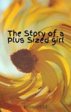 The Story of a Plus Sized girl by krissy0914