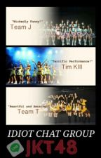 Idiot Chatgrup JKT48 by Stilababe0