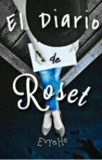 EL DIARIO DE ROSET by EvYaHe