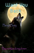 Want You Back (BoyxBoy/werewolf || #lgbt) by notbackingdown