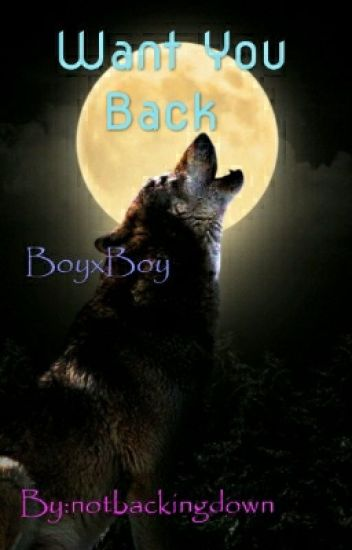 Want You Back (BoyxBoy/werewolf || #lgbt)