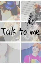 talk to me by sofiaalaa5