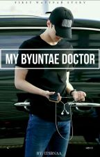 (C) MY BYUNTAE DOCTOR [SEHUN FF]  by itsbnaa_