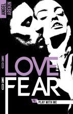 No Love No Fear (A paraître Hachette Black Moon) by LniArekin