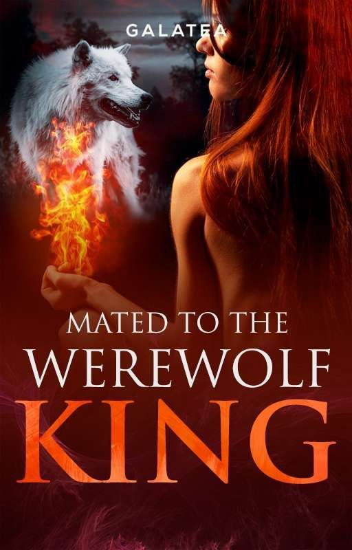Mated to The Werewolf King (Now Completed)#Wattys2016 by AlenaDes