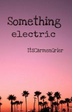 Something Electric (Magcon) #3 by ItsCarmenGrier