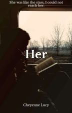 Her by 400luxxx