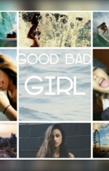 Good Bad Girl
