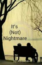 It's (Not) Nightmare (BoyxBoy) by Autumn2day