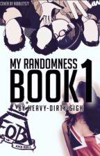 My Randomness Book  by heavy-dirty-sigh