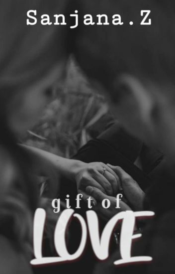 Gift Of Love lLove Series #1|
