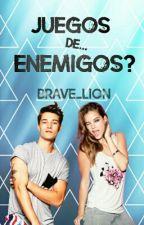 Juegos de...Enemigos? by brave_lion