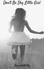 Don't be shy little girl by wallstkitty