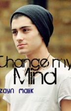 Change my Mind - Zayn Malik (One Shot) by BrooklynsHeaven