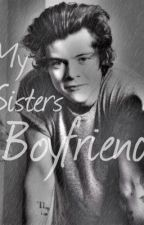 My Sisters Boyfriend (Harry Styles Fanfic) by okay_harry