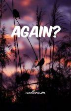 Again? || justemi by coolbirisim
