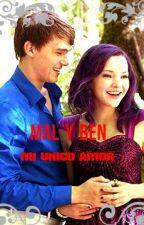 """""""Mi Unico Amor"""" MAL y BEN *libro 1* by miluserenity"""