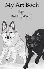 My Art Book by Bubbly-Wolf