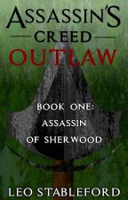Assassin's Creed: Outlaw - Book One by LeoStableford