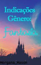Indicações Fantasia by Morgana_Mason