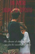 Un amore uguale ed opposto by La_fata_dei_racconti