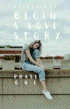 Begin: A Love Story by Shellvirad