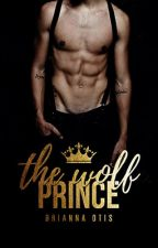The Wolf Prince    Watty's2017 by BreeInBookland
