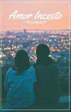 Amor Incesto by Alaskay6