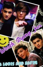 Worth Dying For (Zouis Talik) by rsplovesyou