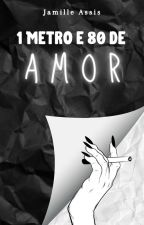 1 Metro e 80 de Amor by jamssis
