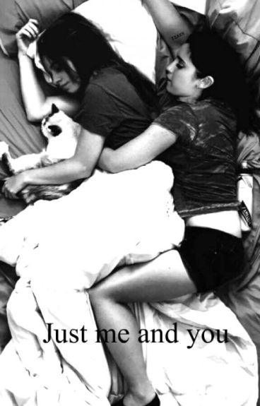 Just me and you (Camren)