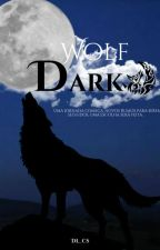 Wolf Dark (Repostando) by DL_kcs